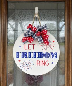 Let Freedom Ring Patriotic Door Sign White