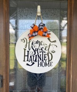 Home Sweet Haunted Home Door Sign White